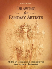 Drawing for Fantasy Artists, Paperback Book