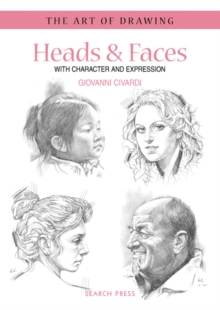 Art of Drawing: Heads & Faces : With Character and Expression, Paperback Book