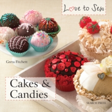 Love to Sew: Cakes & Candies, Paperback Book