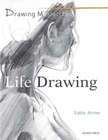 Drawing Masterclass: Life Drawing, Paperback Book