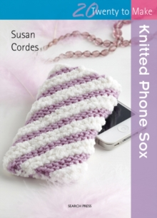 Twenty to Make: Knitted Phone Sox, Paperback Book