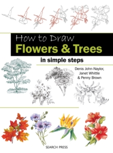 How to Draw: Flowers & Trees : In Simple Steps, Paperback Book