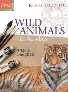 Wild Animals : in Acrylics, Paperback Book