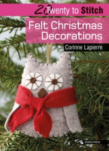 Twenty to Make: Felt Christmas Decorations, Paperback Book