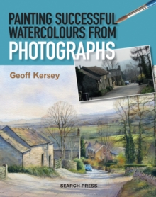 Painting Successful Watercolours from Photographs, Paperback Book