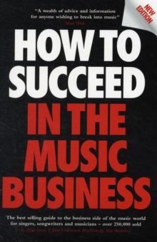 How to Succeed in the Music Business, Paperback Book