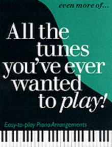 Even More of All the Tunes You've Ever Wanted to Play, Paperback Book