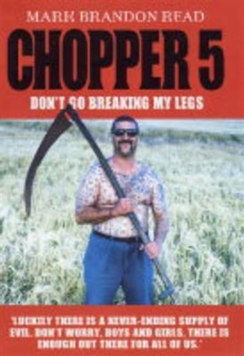 Chopper 5 : Don't Go Breaking My Legs, Hardback Book