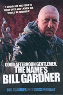 Good Afternoon, Gentlemen, the Name's Bill Gardner, Paperback Book