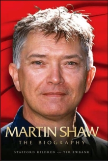Martin Shaw : The Biography, Hardback Book