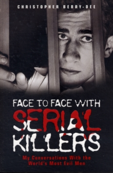 Face to Face with Serial Killers, Paperback Book