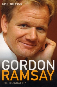 Gordon Ramsay : The Biography, Paperback Book