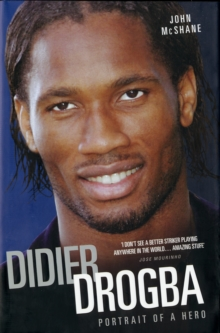 Who Let the Drog Out? : The Biography of Didier Drogba, Hardback Book