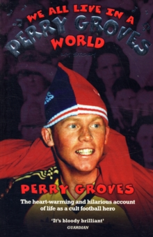 We All Live in a Perry Groves World, Paperback / softback Book