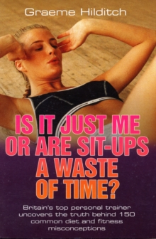 Is it Just Me or are Sit Ups a Waste of Time?, Paperback Book