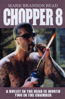 Chopper 8 : A Bullet in the Head is Worth Two in the Chamber, Hardback Book