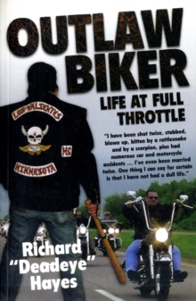 Outlaw Biker : My Life at Full Throttle, Paperback Book