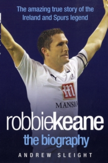 Robbie Keane : the Biography, Paperback Book