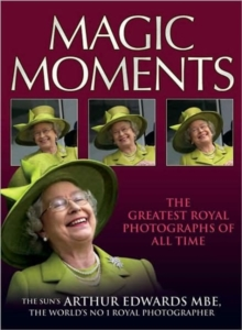Magic Moments : The Greatest Royal Pictures of All Time, Paperback Book