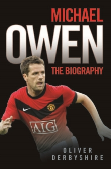 Michael Owen : The Biography, Paperback Book