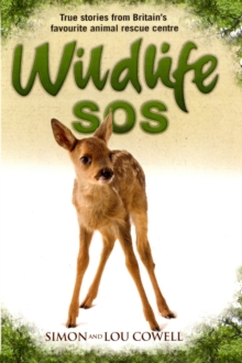 Wildlife SOS : True Stories from Britain's Favourite Animal Rescue Centre, Paperback Book