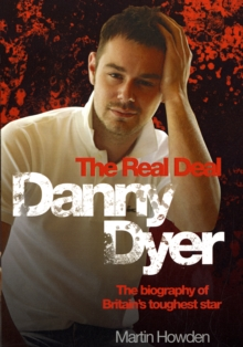 Danny Dyer : The Real Deal, Hardback Book