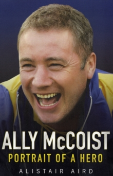 Ally McCoist : Portrait of a Hero, Paperback Book