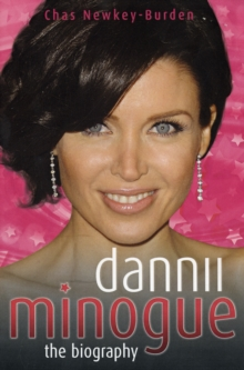 Dannii Minogue : The Biography, Paperback Book