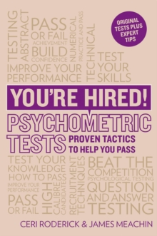 You're Hired! Psychometric Tests : Proven tactics to help you pass, Paperback Book