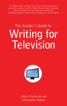 The Insider's Guide to Writing for Television, Paperback / softback Book