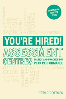 You're Hired! Assessment Centres: Essential Advice for Peak Performance, Paperback / softback Book