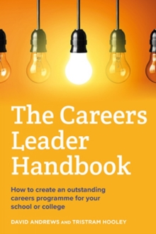 The Careers Leader Handbook : How to create an outstanding careers programme for your school or college, Paperback / softback Book
