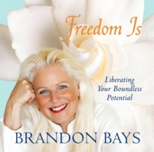 Freedom is... : Liberating Your Boundless Potential, CD-Audio Book