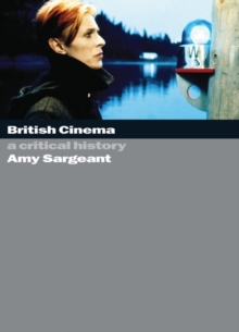 British Cinema: A Critical and Interpretive History, Paperback / softback Book