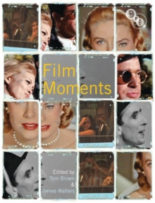 Film Moments : Criticism, History, Theory, Paperback / softback Book