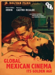 Global Mexican Cinema : Its Golden Age, Paperback / softback Book