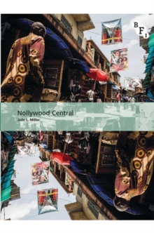 Nollywood Central : The Nigerian Videofilm Industry, Hardback Book