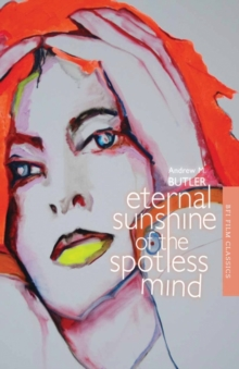 Eternal Sunshine of the Spotless Mind, Paperback / softback Book