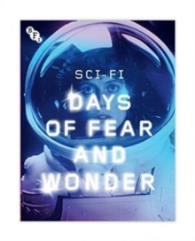 Sci-Fi : Days of Fear and Wonder, Paperback / softback Book
