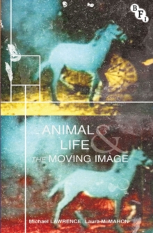 Animal Life and the Moving Image, Paperback / softback Book