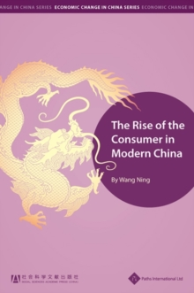 The Rise of the Consumer in Modern China, Hardback Book