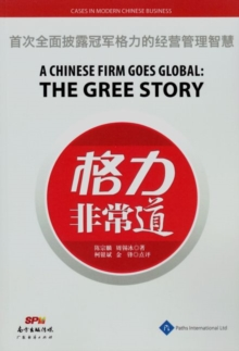 A Chinese Firm Goes Global: The Gree Story, Paperback Book