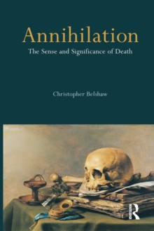 Annihilation : The Sense and Significance of Death, Paperback / softback Book
