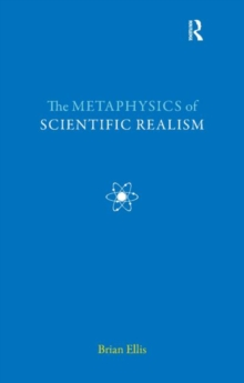 The Metaphysics of Scientific Realism, Paperback / softback Book