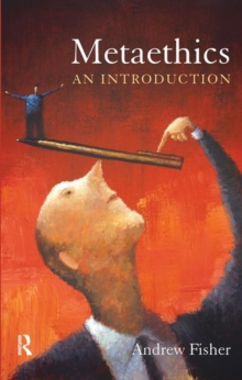 Metaethics : An Introduction, Paperback Book
