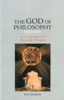 The God of Philosophy : An Introduction to Philosophy of Religion, Paperback / softback Book