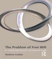 The Problem of Free Will : A Contemporary Introduction, Hardback Book
