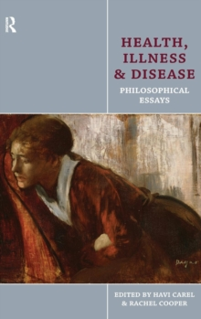 Health, Illness and Disease : Philosophical Essays, Hardback Book