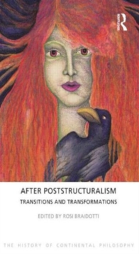 After Poststructuralism : Transitions and Transformations, Paperback / softback Book