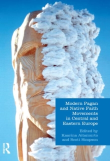 Modern Pagan and Native Faith Movements in Central and Eastern Europe, Hardback Book